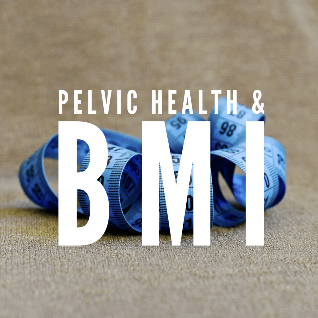 Pelvic Health and BMI