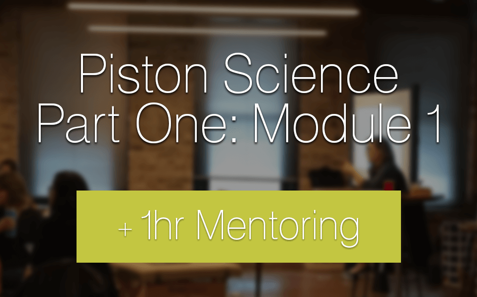 1 hr Mentoring + Piston Science Part One: Module 1